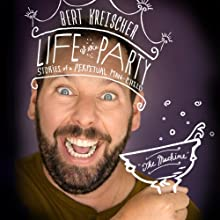 Life of the Party: Stories of a Perpetual Man-Child Audiobook by Bert Kreischer Narrated by Bert Kreischer
