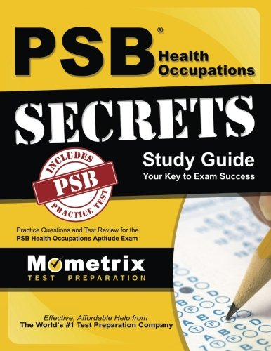 PSB Health Occupations Secrets Study Guide: Practice Questio