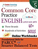 Common Core Practice - 5th Grade English Language Arts: Workbooks to Prepare for the PARCC or Smarter Balanced Test: CCSS Aligend (CCSS Standards Practice) (Volume 5)