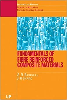 Book Fundamentals of Fibre Reinforced Composite Materials (Materials Science & Engineering) by Bunsell. A.R. ( 2005 )