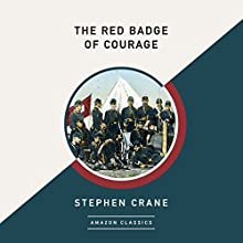 The Red Badge of Courage (AmazonClassics Edition) | Livre audio Auteur(s) : Stephen Crane Narrateur(s) : Roger Dressler