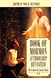 Book of Mormon Authorship Revisited, Noel B. Reynolds, 093489325X