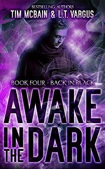 Back in Black (Awake in the Dark Book 4) by [McBain,Tim, Vargus,L.T.]
