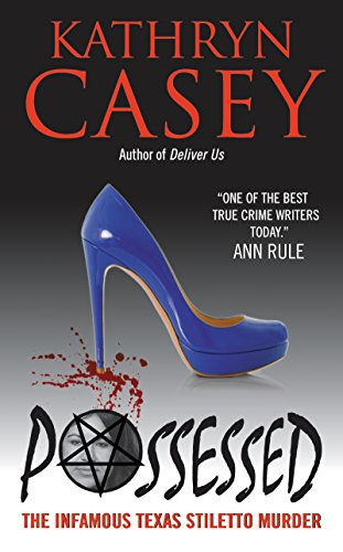 Possessed: The Infamous Texas Stiletto Murder cover