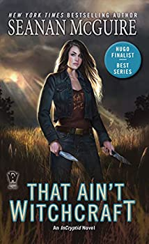 That Ain't Witchcraft by Seanan McGuire science fiction and fantasy book and audiobook reviews