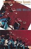 Memory at These Speeds, Jane Miller, 1556591187