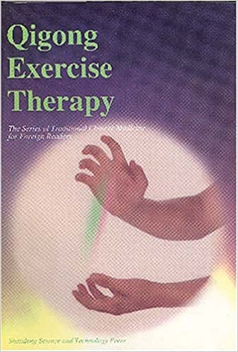 Qigong Exercise Therapy (Series of Traditional Chinese