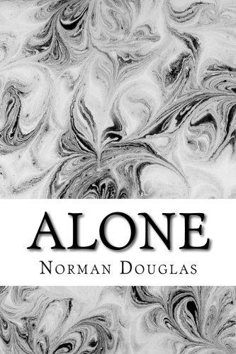 Alone: (Norman Douglas Classics Collection)