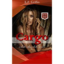 CARGO (White Chocolate Series Book 2)