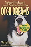 OTCH Dreams: The Agony and the Ecstasy of Life with Competition Obedience Dogs