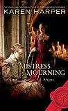 Mistress of Mourning: A Novel