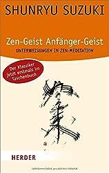 Zen-Geist, Anfänger-Geist: Unterweisungen in Zen-Meditation (HERDER spektrum)