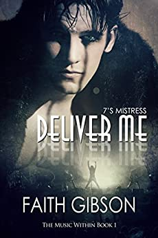 Deliver Me (The Music Within Book 1) by [Gibson, Faith]