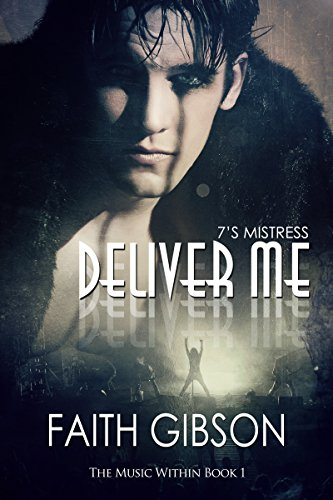 Deliver Me (The Music Within Book 1) (The Land That Made Me Me Author)