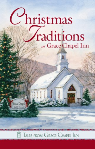 Tales from Grace Chapel Inn: Christmas Traditions at Grace Chapel Inn