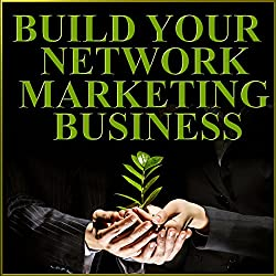 Build Your Network Marketing Business