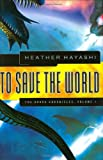 To Save the World, Heather Hayashi, 193353835X