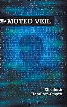Muted Veil (English Edition) por [Hamilton-Smyth, Elizabeth]