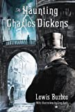 img - for The Haunting of Charles Dickens by Lewis Buzbee (2012-11-13) book / textbook / text book