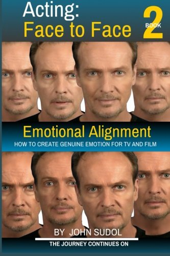 Acting Face to Face 2: How to Create Genuine Emotion For TV and Film (Language of the Face) (Volume 2) by CreateSpace Independent Publishing Platform