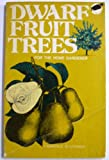Dwarf Fruit Trees for the Home Gardener, Lawrence Southwick, 0882660098