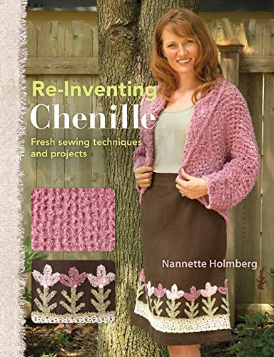 Re-Inventing Chenille: Fresh Sewing Techniques and Projects for $<!--$2.48-->
