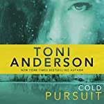 Cold Pursuit: Cold Justice, Book 2 | Toni Anderson
