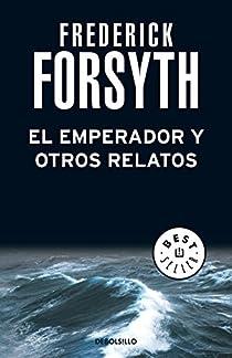 El emperador y otros relatos par Frederick Forsyth