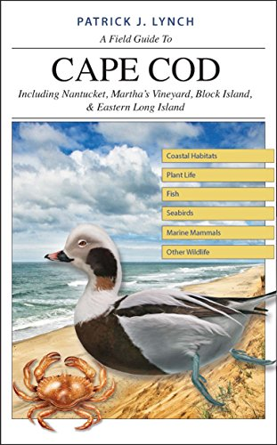 (A Field Guide to Cape Cod: Including Nantucket, Martha's Vineyard, Block Island, and Eastern Long Island)