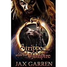 Stripped with the Vampire (Austin Immortals Book 1)