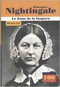 Florence Nightingale. La dama de la lampara (100 Personajes) (Spanish