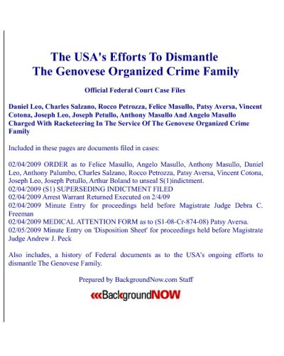 The USA's Efforts To Dismantle The Genovese Organized Crime Family: Official Federal Court Case Files