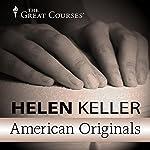 American Originals: Helen Keller | Patrick N. Allitt