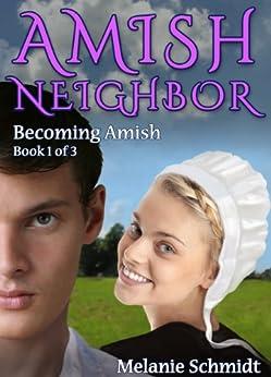 Amish Neighbor Volume One: Becoming Amish