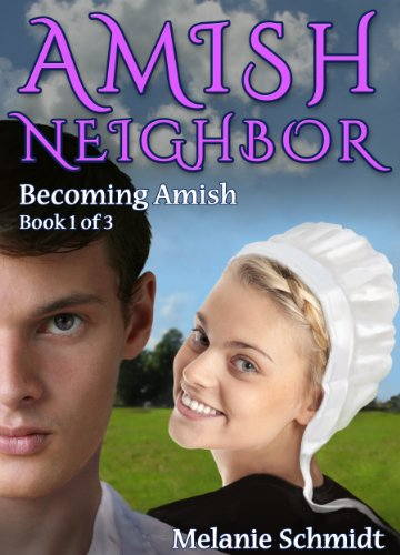 Amish Neighbor Volume One: Becoming Amish by [Schmidt, Melanie]