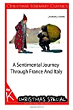 A Sentimental Journey Through France and Italy [Christmas Summary Classics], Laurence Sterne, 1494458934