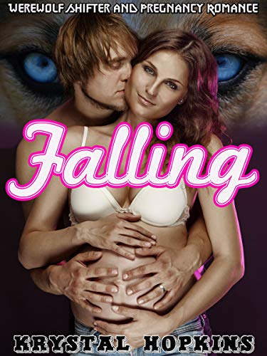 Falling: Werewolf Shifter and Pregnancy Romance ()