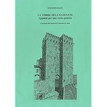 La torre dell'Elefante: Appunti per una visita guidata (Italian Edition)