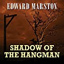 Shadow of the Hangman Audiobook by Edward Marston Narrated by Gordon Griffin