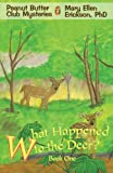 What Happened to the Deer?, Mary Ellen Erickson, 0595427995