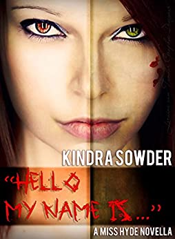 Hello, My Name is... (A Miss Hyde Novella Book 1) by [Sowder, Kindra]