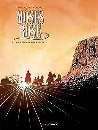 Moses Rose, tome 2 : La mémoire des ruines  par Patrice Ordas