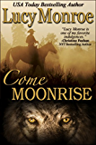 Come Moonrise (Children of the Moon - Contemporary Book 1)