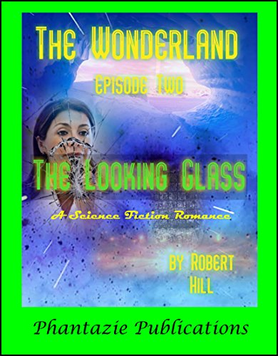 The Looking Glass: A Science Fiction Romance (The Wonderland Book 2)