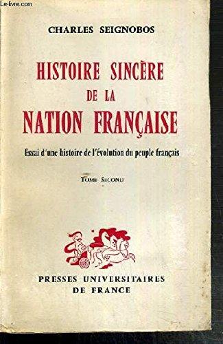 Histoire Sincere De La Nation Francaise; Essai D'une Histoire de L'Evolution du Peuple Francais [2 Volume Set]