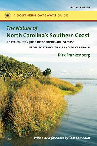 The Nature of North Carolina's Southern Coast: Barrier Islands, Coastal Waters, and Wetlands (Southern Gateways Guides)