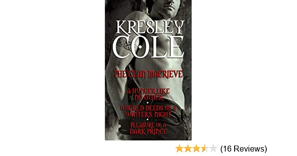 Kresley cole immortals after dark the clan macrieve a hunger like kresley cole immortals after dark the clan macrieve a hunger like no other wicked deeds on a winters night pleasure of a dark prince kindle edition fandeluxe Choice Image