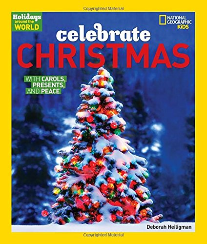 Holidays Around the World: Celebrate Christmas: With Carols, Presents, and - Kids Traditions Christmas