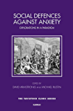 Social Defences Against Anxiety: Explorations in a Paradigm (Tavistock Clinic Series)