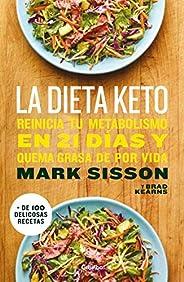 La dieta Keto: Reinicia tu metabolismo en 21 días y quema grasa de forma definitiva / The Keto Reset Diet (Edi